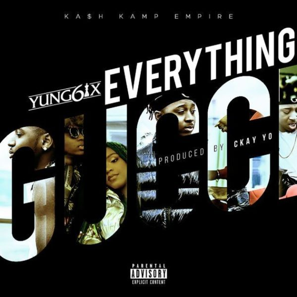 "Yung6ix – ""Everything Gucci"" [New Song] -mp3made.com.ng"