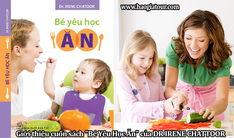 """Giới thiệu cuốn sách """"Bé Yêu Học Ăn"""" của DR IRENE CHATOOR"""