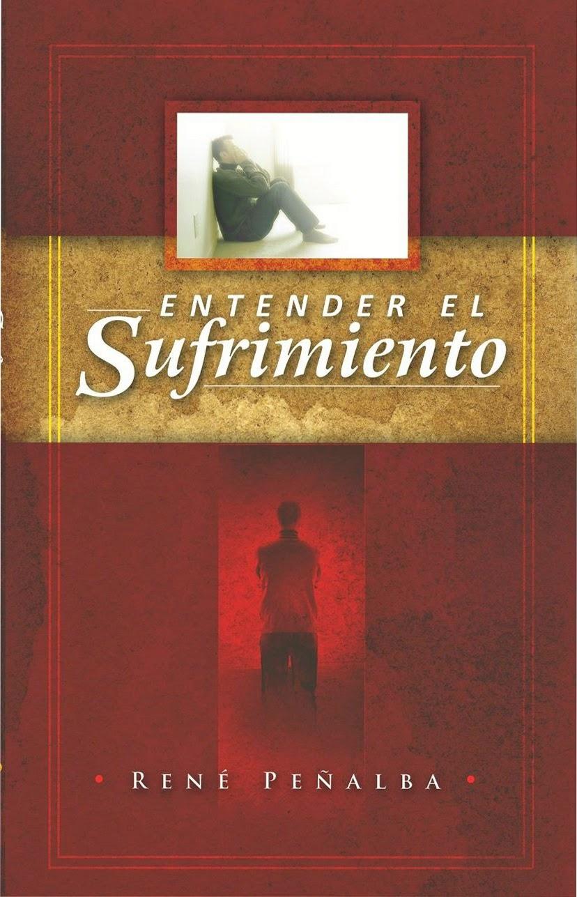 René Peñalba-Entender El Sufrimiento-