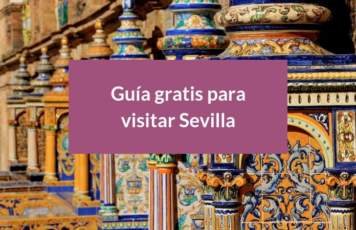 Guía gratis para visitar Sevilla