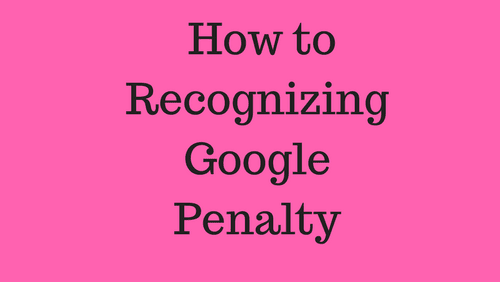 How to  Recognizing Google Penalty