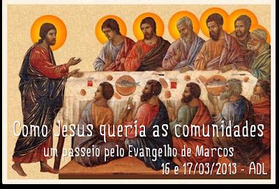 Como Jesus queria as comunidades - um passeio pelo Evangelho de Marcos