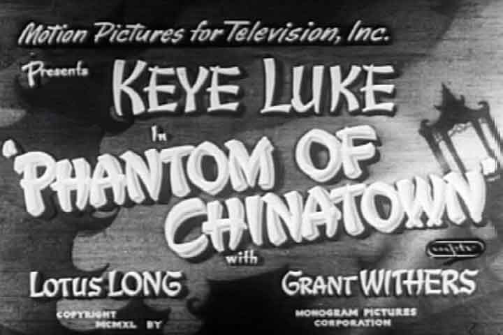 18 November 1940 worldwartwo.filminspector.com Keye Luke Phantom of Chinatown