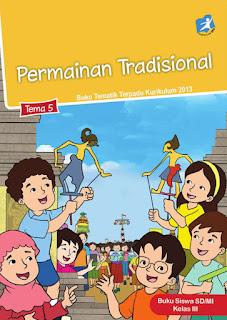 Buku Siswa Kelas 3-III Tema 5 (Permainan Tradisional) Kurikulum 2013 Revisi