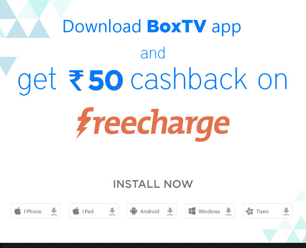 Get Free Rs 50 Cashback on FreeCharge For Download BoxTv