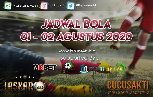 JADWAL BOLA JITU TANGGAL 01 – 02 AGUSTUS 2020