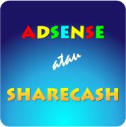 Google Adsense Atau Sharecash ?