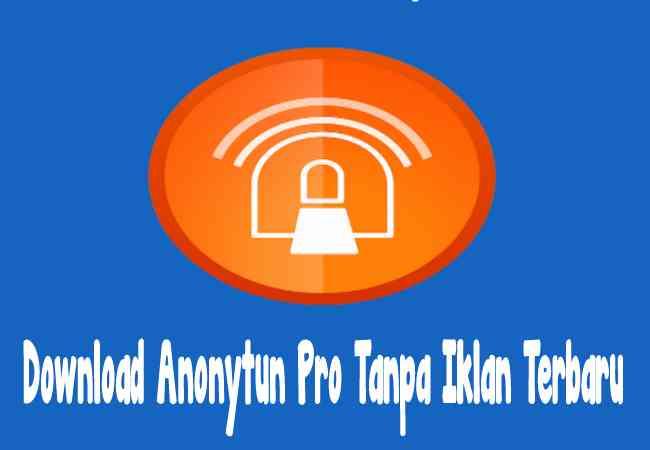 Download AnonyTun Pro Premium v66 apk Mod Tanpa Iklan Terbaru