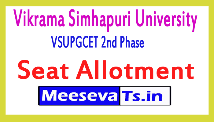 VSUPGCET 2nd Phase Seat Allotment 2017