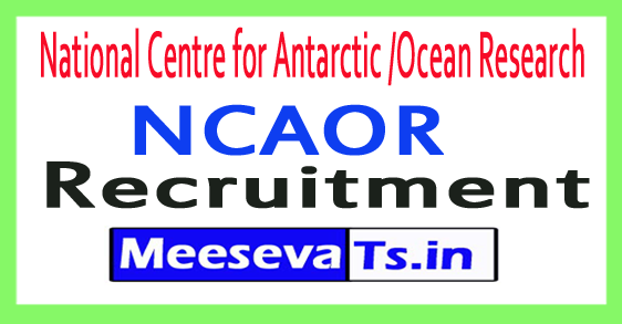 National Centre for Antarctic /Ocean Research NCAOR Recruitment Notification 2017