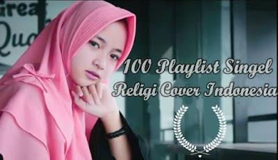 100 Koleksi Lagu Singel Religi Sholawat Cover Indonesia Ramadhan 2018 / 1439 H Terbaru