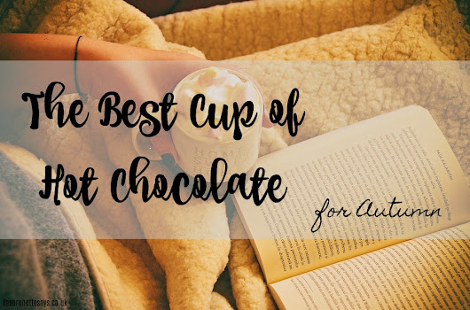 The Best Cup of Hot Chocolate for Autumn