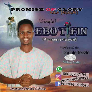 [New Music] Promise Of Glory – Ebo Tifin (Atonement Accepted)