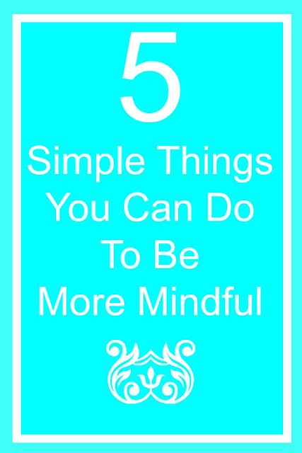 mindfulness mindful lifestyle 5 simple things