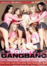 Squirt Gangbang XxX (2007)