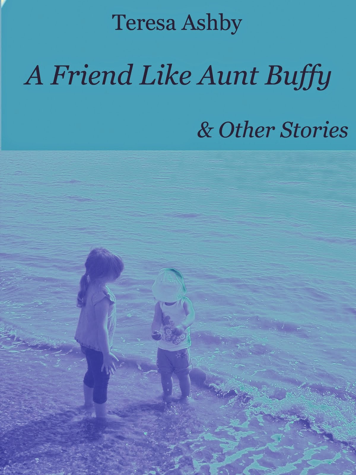 A Friend Like Aunt Buffy & Other Stories - Kindle