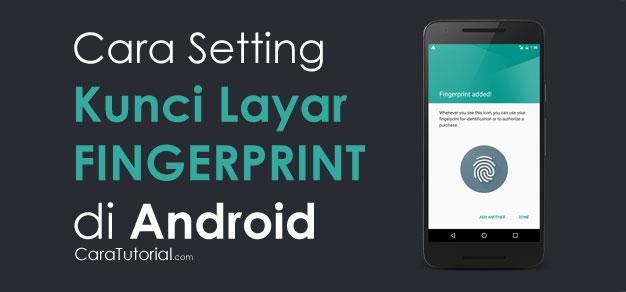 Cara Mengatur Kunci Layar Sidik Jari (Fingerprint) Android