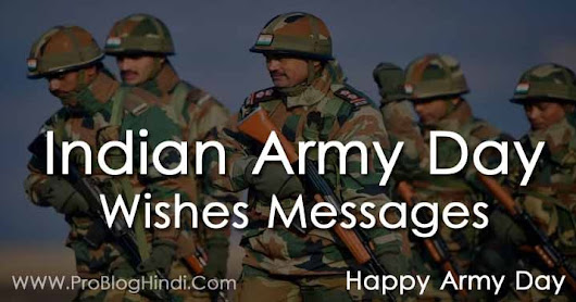 Army Day Wishes Quotes, Shayari, SMS And Status 2019