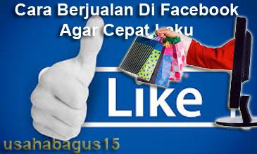 Cara Berjualan Di Facebook Agar Cepat Laku Cara Berjualan Di Facebook Agar Cepat Laku