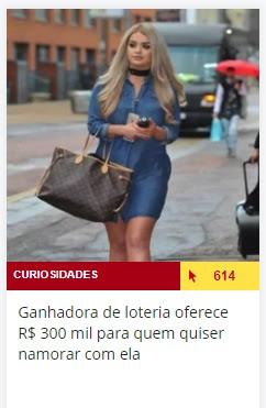 http://www.atoananet.com.br/curiosidades/permalink/386192/ganhadora-de-loteria-oferece-r-300-mil-para-quem-quiser-namorar-com-ela.htm