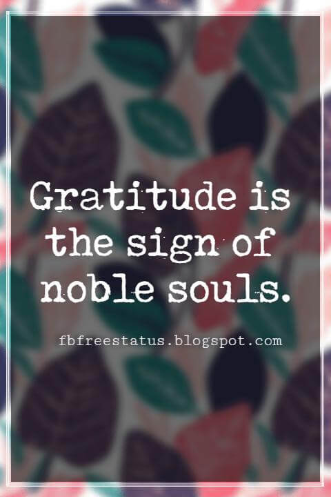 Inspirational Quotes About Thanksgiving And Gratitude, Gratitude is the sign of noble souls. -Aesop