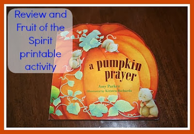 A Pumpkin Prayer Review Tommy Nelson Books toddler homeschool Fruit of the Spirit activity printable
