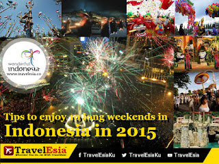 Tips to enjoy 10 long weekends in Indonesia in 2015