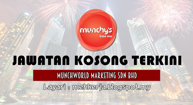 Jawatan Kosong Terkini 2016 di MunchWorld Marketing Sdn Bhd