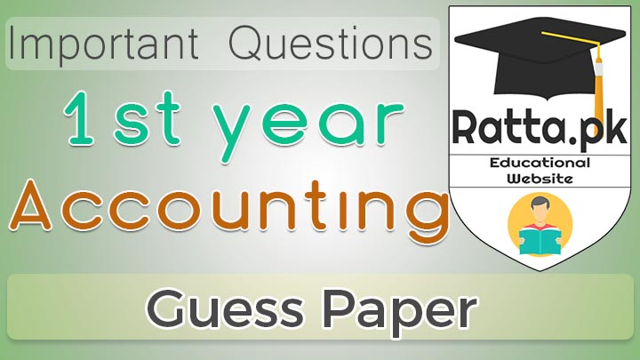 1st Year (11th class) Icom Accounting Guess Paper Solved 2017