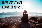5 Best Ways To Get Reconnect Yourself