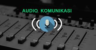 Macam-macam Audio Pada Komunikasi Audio - Belajarkuh