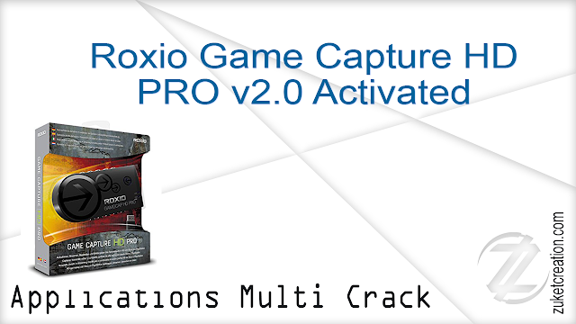 Roxio Game Capture HD PRO v2.0 + Activated   |   455 MB
