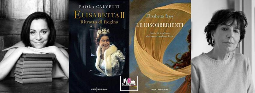 Recensioni: Le disobbedienti, di Rasy, e Elisabetta II, di Calvetti