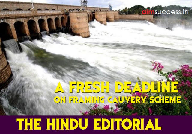 A fresh deadline: on framing Cauvery scheme: The Hindu Editorial