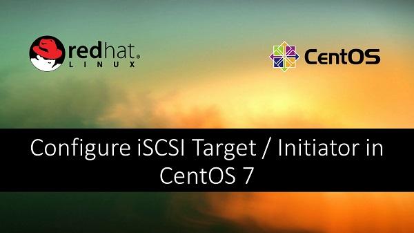 Configure iSCSI Target / Initiator in CentOS 7