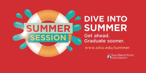 Summer Session. Dive into summer. Get ahead. Graduate sooner.