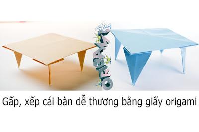 Cách gấp, xếp cái bàn siêu dễ thương bằng giấy origami - Video hướng dẫn - how to fold