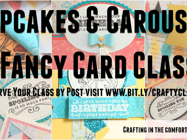 Cupcakes & Carousels Fancy Card Class by Post - Reserve your class now!
