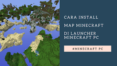Cara Install MAP Minecraft di PC atau Komputer