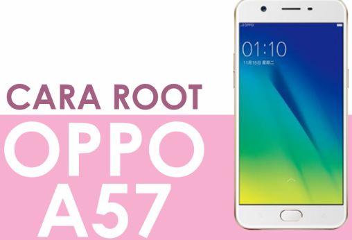 cara root oppo a57 tanpa pc