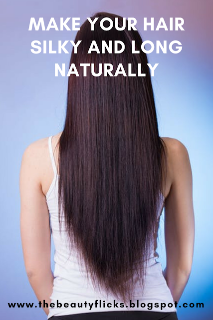 Make your hair silky and long naturally