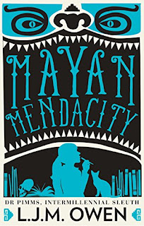 #BookReview: Mayan Mendacity by L.J.M Owen #NetGalley