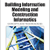 Building Information Modeling and Construction Informatics