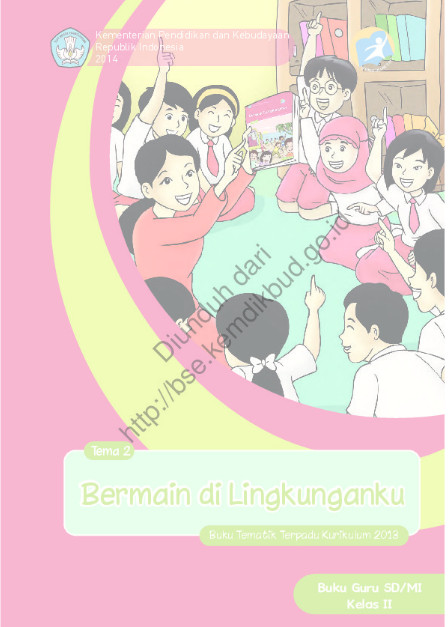 Download Buku Guru Kurikulum 2013 SD Kelas 2 Tema 2 Bermian di Lingkunganku