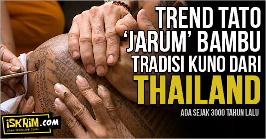 Trend, Apa Dan Bagaimana Membuat Tato Dari 'Jarum' Bambu Ala Thailand
