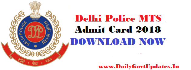 Delhi Police MTS Admit Card 2018 Download Now