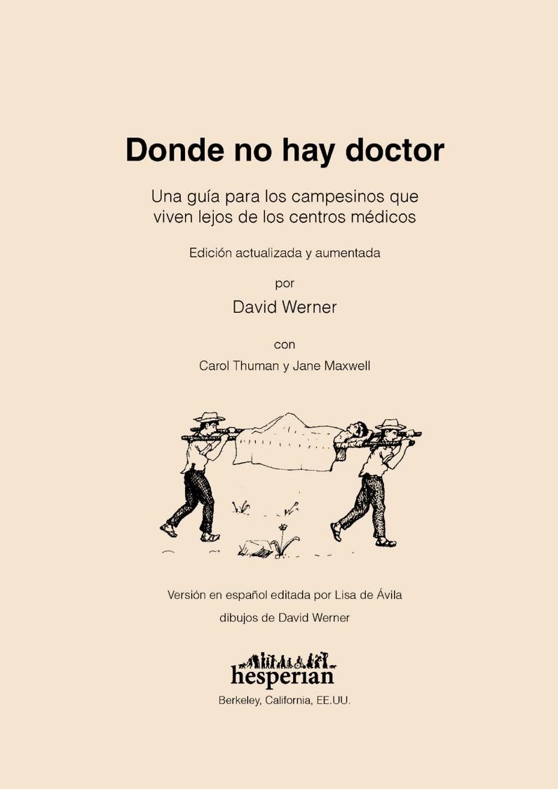 Donde no hay doctor: Una guía para los campesinos que viven lejos de los centros médicos