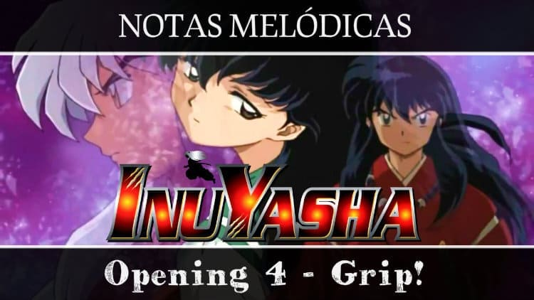 Inuyasha Opening 4 - Cifra melódica