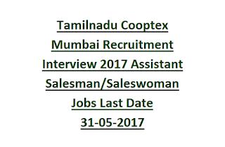 Tamilnadu Cooptex Mumbai Recruitment Interview 2017 08 Junior Assistant Salesman, Saleswoman Govt Jobs Last Date 31-05-2017