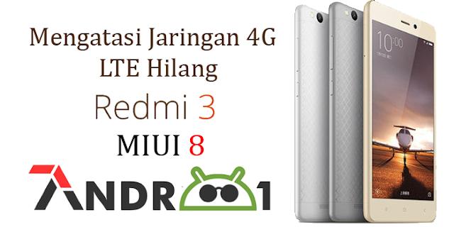 Mengatasi Jaringan 4G LTE Hilang MIUI 8